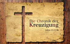 Die Chronik der Kreuzigung*