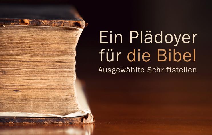 Ein Plädoyer für die Bibel*
