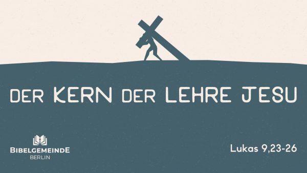 Lukas 9,23 - Drei Erfordernisse der Nachfolge (2) Image