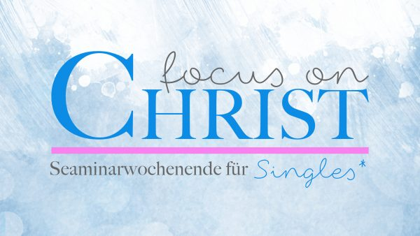 Focus on Christ (FoC 2016)