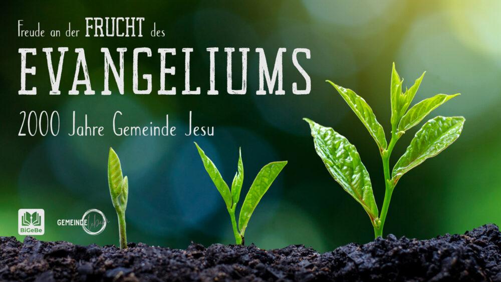 Freude an der Frucht des Evangeliums